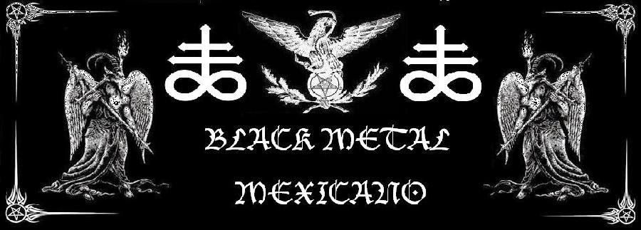 Black Metal Mexicano i´ts back, check it now.....