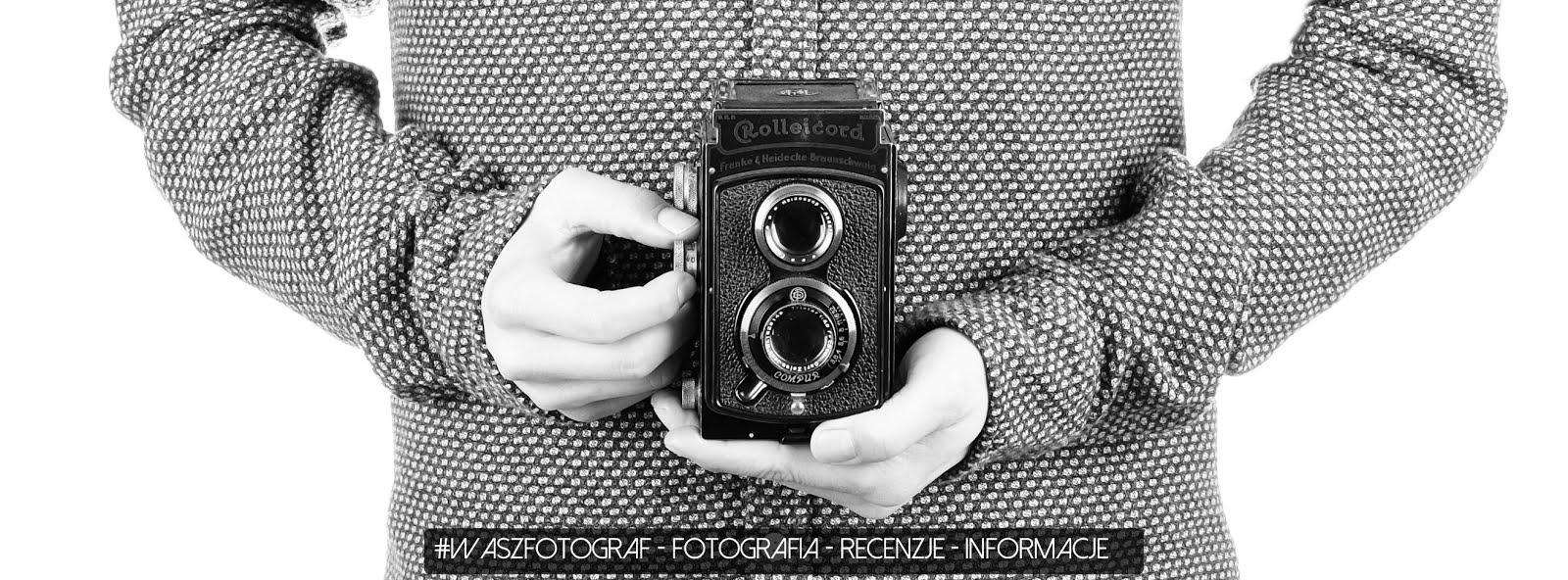 Waszfotograf  - Fotografia - Recenzje - Informacje