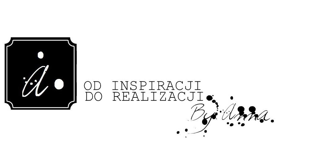Od inspiracji do realizacji...