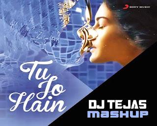 Tu-Jo-Hai-DJ-Tejas-Mashup
