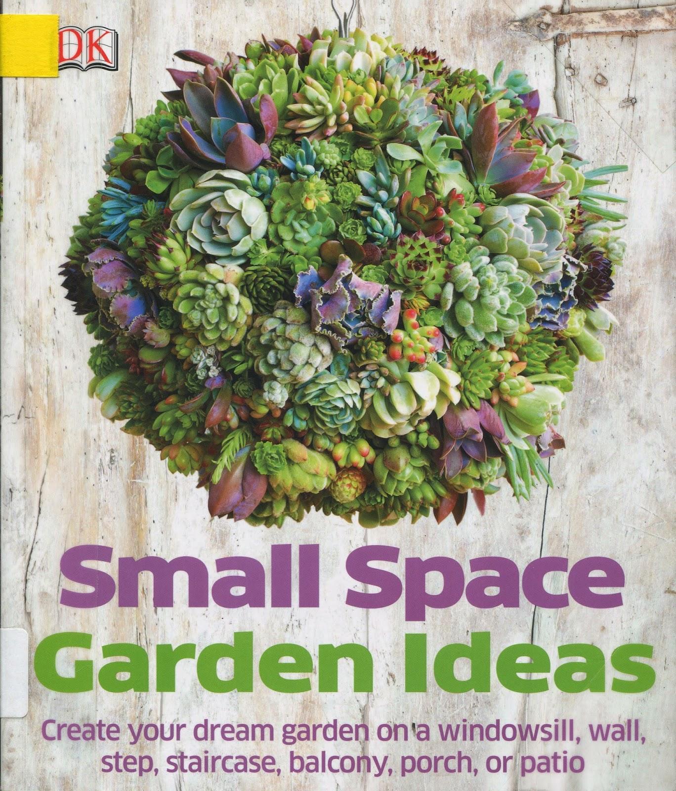 Backyard Patch Herbal Blog: Book Review - Small Space Garden Ideas