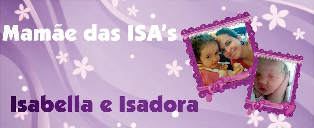 Mamãe das Isa's...
