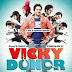 Download  Vicky Donor (2012) Full Mobile Movie ( 3gp , mp4 and avi )