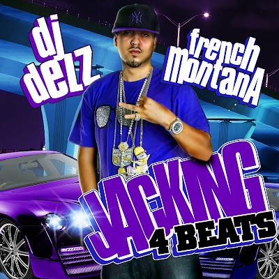 French_Montana-Jacking_For_Beats_(Hosted_By_DJ_Delz)-(Bootleg)-2011