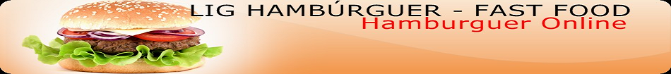 LIG  HAMBÚRGUER - FAST FOOD