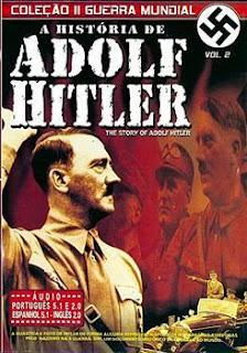 Download – Coleção Segunda Guerra Mundial – A Historia de Adolf Hitler