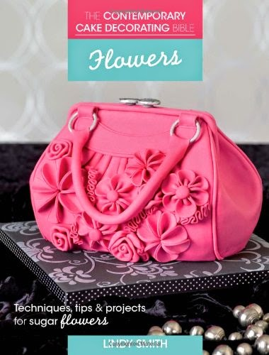 The Contemporary Cake Decorating Bible - Flowers