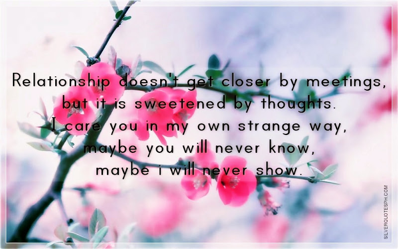 Relationship Doesn't Get Closer By Meetings But It Is Sweetened By Thoughts, Picture Quotes, Love Quotes, Sad Quotes, Sweet Quotes, Birthday Quotes, Friendship Quotes, Inspirational Quotes, Tagalog Quotes