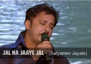 Sukhwinder Singh singing jal na jaye jal