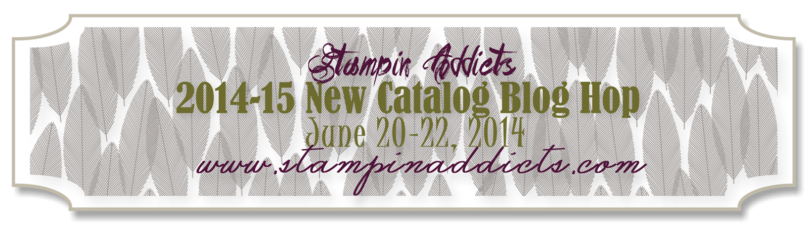 http://www.stampinaddicts.com/forums/general-stampin-talk/9523-new-catalog-blog-hop-starts-friday-june-20th.html