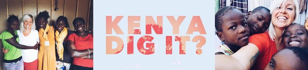 Kenya Dig It!?