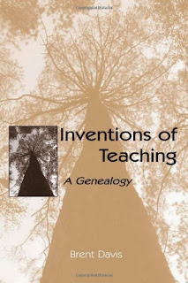 Inventions of Teaching: A Genealogy By: Brent Davis