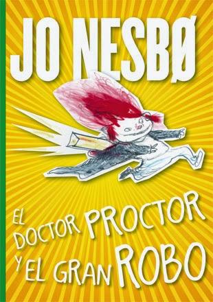 El doctor Proctor y el gran robo. Doctor Proctor 4 - Jo Nesbo
