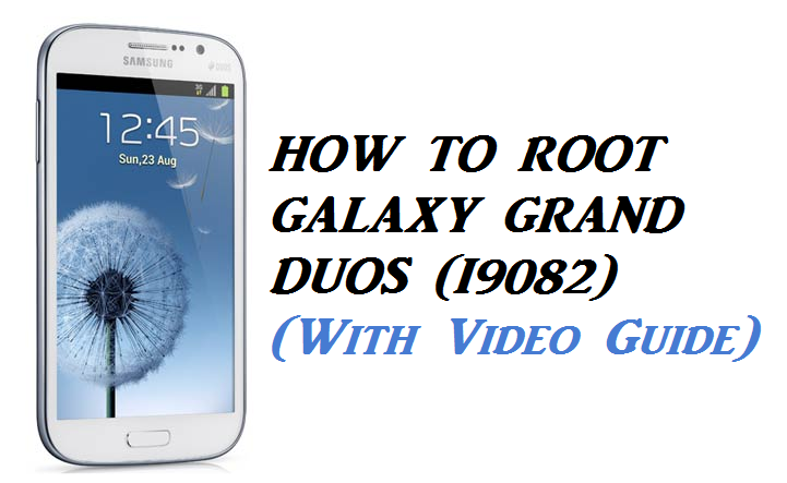 How to Root Galaxy Grand duos (I9082)