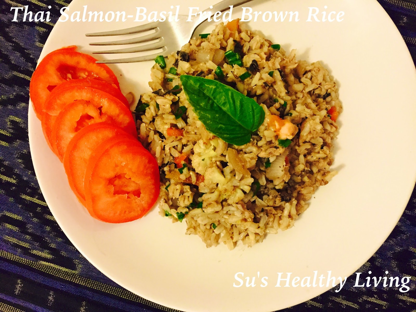 Now Fold In The Cooked Brown Rice Mix Thoroughly Su's Healthy Living: Thai  Salmonbasil Fried