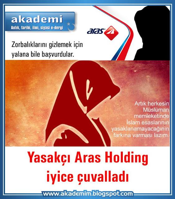 İslam düşmanı Aras Holding yönetimi iyice çuvalladı. Baş örtüsü yasakçısı Aras Holding'e tepkiler katlanarak büyüyor