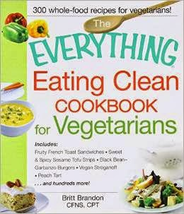 Clean Vegetarian Cooking Made Easy!
