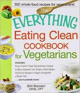 Clean Vegetarian Cooking Made Easy!