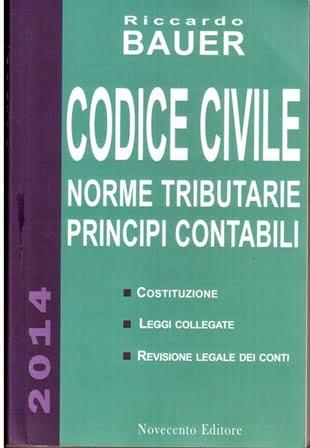 Codice Civile 2014. Norme tributarie, principi contabili