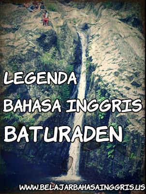 Legenda Bahasa Inggris : Baturaden | Media Belajar Bahasa Inggris