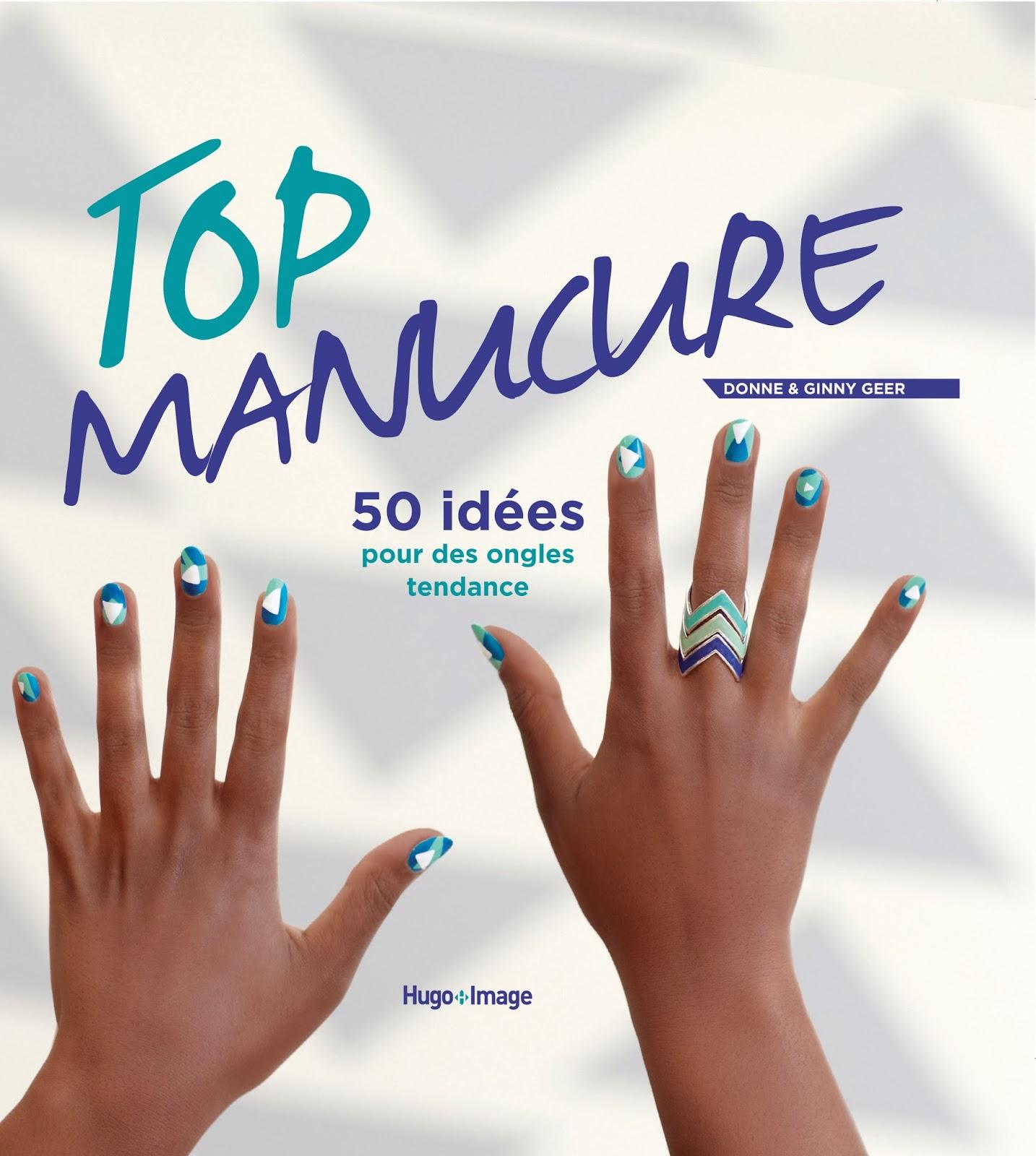 Top Manucure, livres, beauté, nail art, blog EmilyFashionandBeauty
