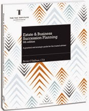 Estate & Business Succession Planning, 6th Edition