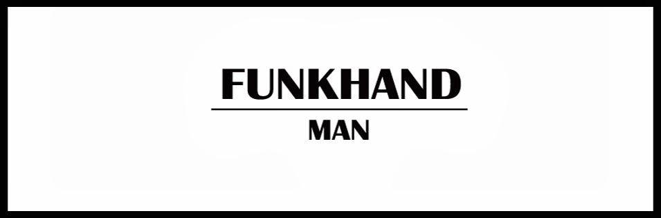 FUNKHAND MAN