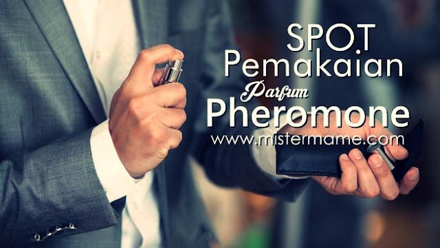 Lokasi Spot Bagian tubuh yang diseprot Pemakaian parfum Pheromone