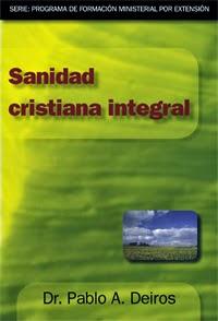 Pablo A. Deiros-Sanidad Cristiana Integral-