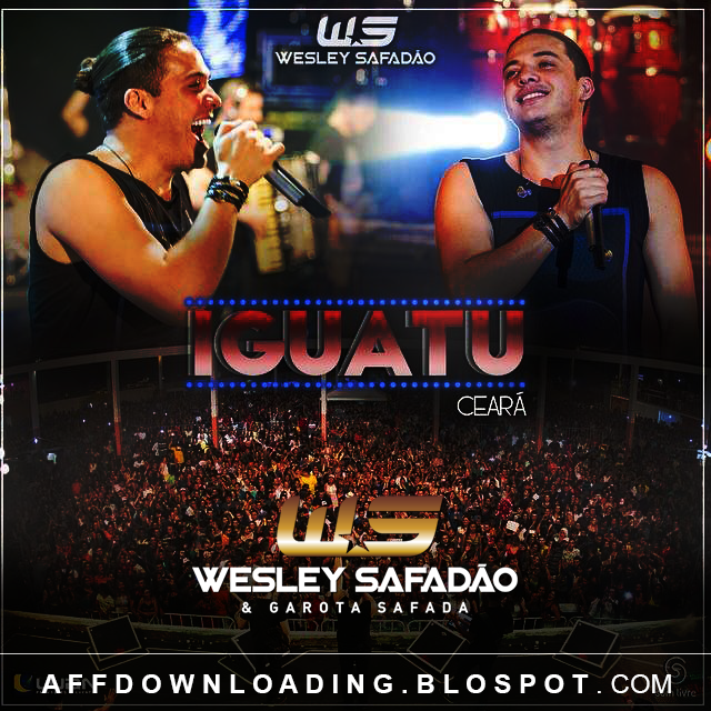 Wesley Safadão & Garota Safada – Iguatu – CE – 31.01.2015