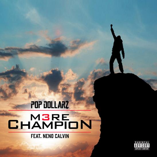 Pop Dollarz - M3RE Champion featuring Neno Calvin Cover