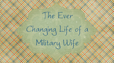 The Ever Changing Life of a Military Wife