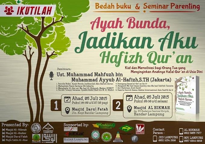 """Bedah Buku & Seminar """"Ayah Bunda.. Jadikan Aku Hafiz Al-Quran"""""""