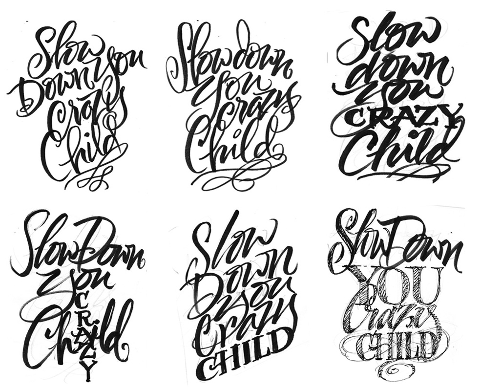 THE ART OF HAND LETTERING Slow Down You Crazy Child