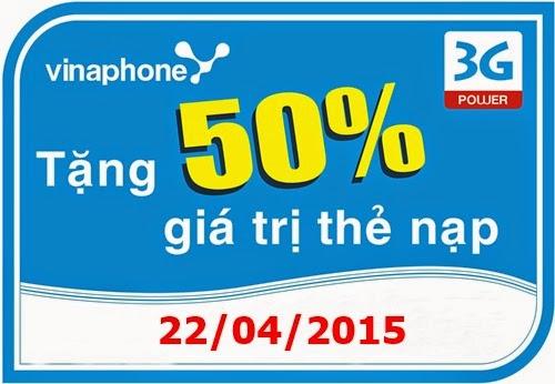 Vinaphone khuyến mãi 50% giá trị thẻ nạp trong ngày 22/04/2015