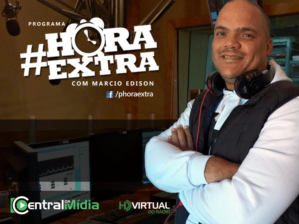 CLICK E PARTICE DO PROGRAMA HORA EXTRA com Márcio Edison Apresenta: