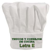 Trucos y Consejos de Cocina. Letra E.
