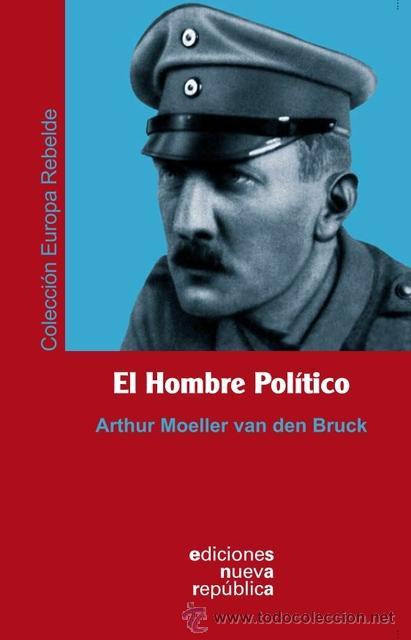 El hombre político, Arthur Moeller van den Bruck