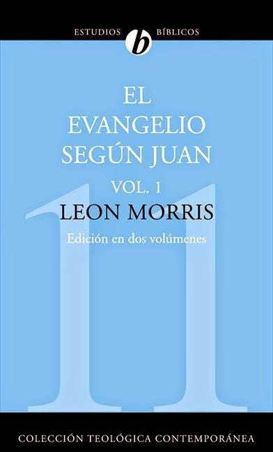 El Evangelio según Juan volumen 1 - León Morris