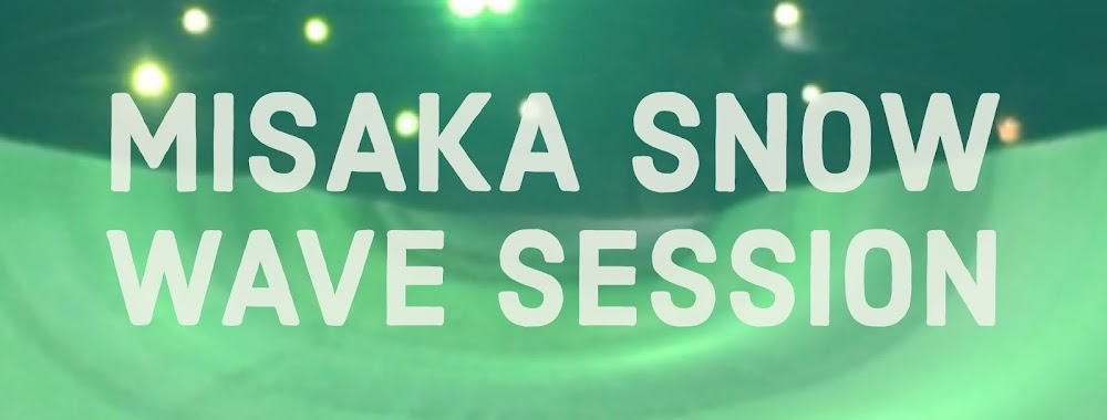 MISAKA SNOW WAVE SESSION