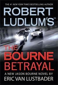 The Bourne Betrayal  by Eric Van Lustbader & Robert Ludlum