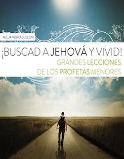 Comentarios Pr. Alejandro Bullon lecciones ¡Buscad a Jehová y vivid!