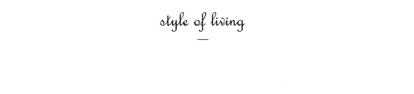 Style of living
