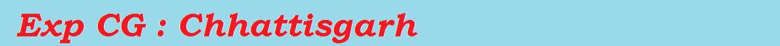 Chhattisgarh : Exp CG