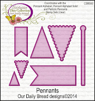 Our Daily Bread designs Pennants Dies