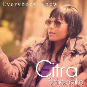 Citra Scholastika - Everybody Knew MP3