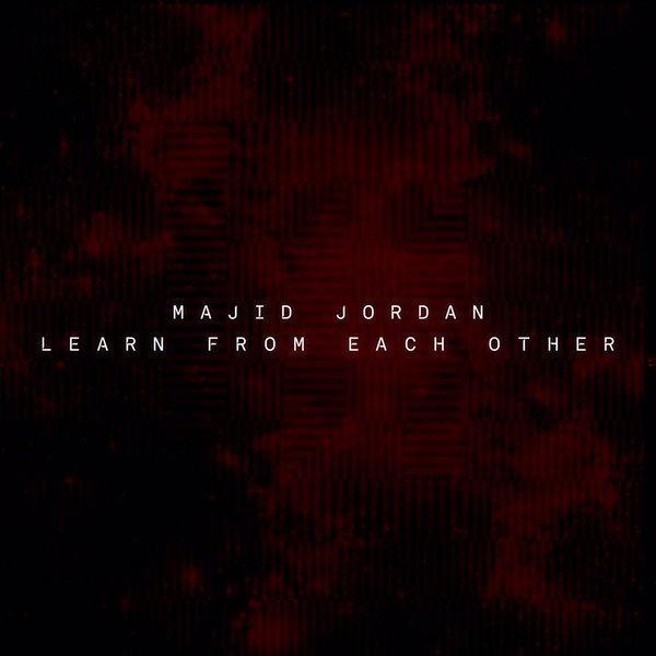 Majid Jordan - Learn From Each Other