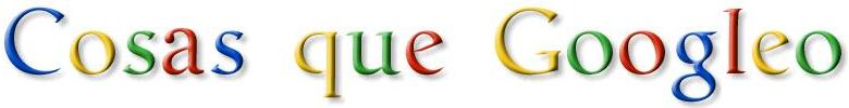 Cosas que Googleo