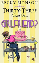 Thirty-three going on . . . Girlfriend? by Becky Monson $100 #BookBlast #Giveaway! To 1/28