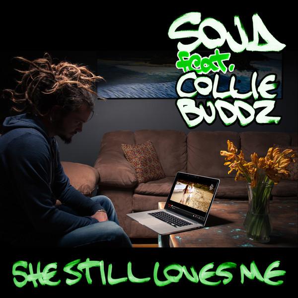 SOJA - She Still Loves Me (feat. Collie Buddz) - Single Cover